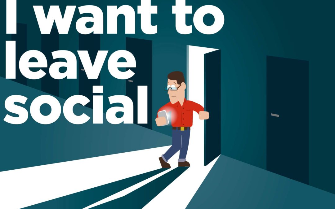 I want to leave social